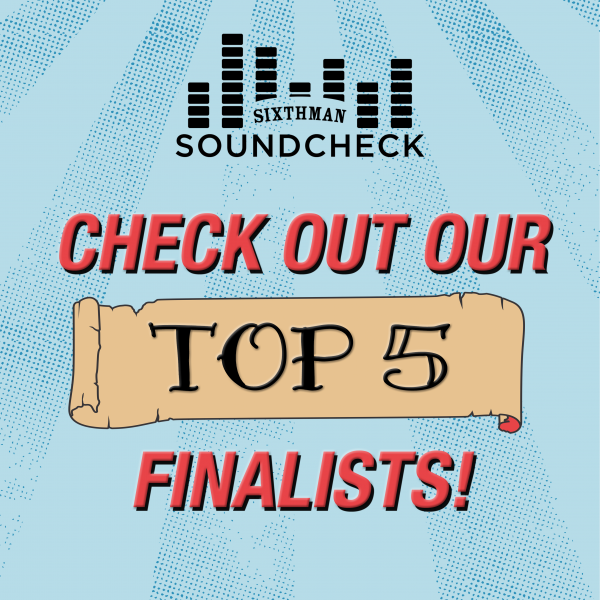 And Our 5 Soundcheck Finalists Are...