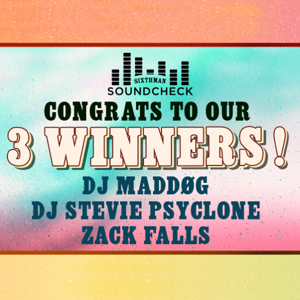 CONGRATS TO OUR 3 WINNING SOUNDCHECK DJs!