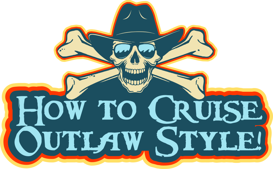 How To Cruise Outlaw Style