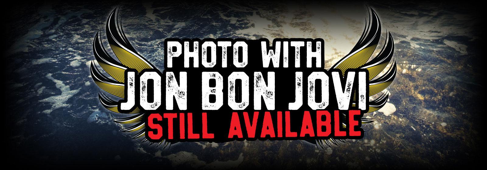 Photo with Jon Bon Jovi still available
