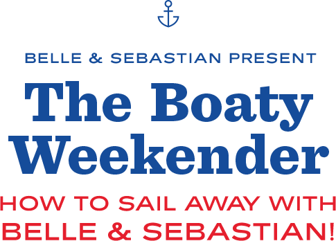 How to Sail Away with Belle & Sebastian!